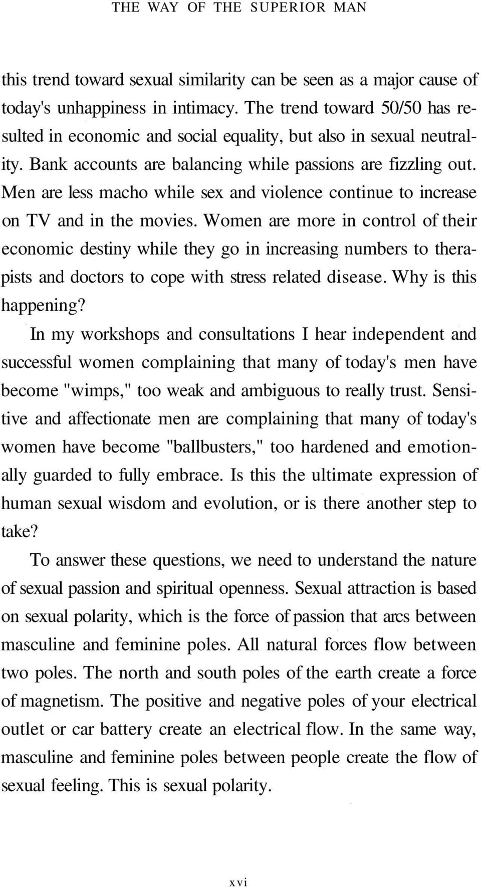Men are less macho while sex and violence continue to increase on TV and in the movies.