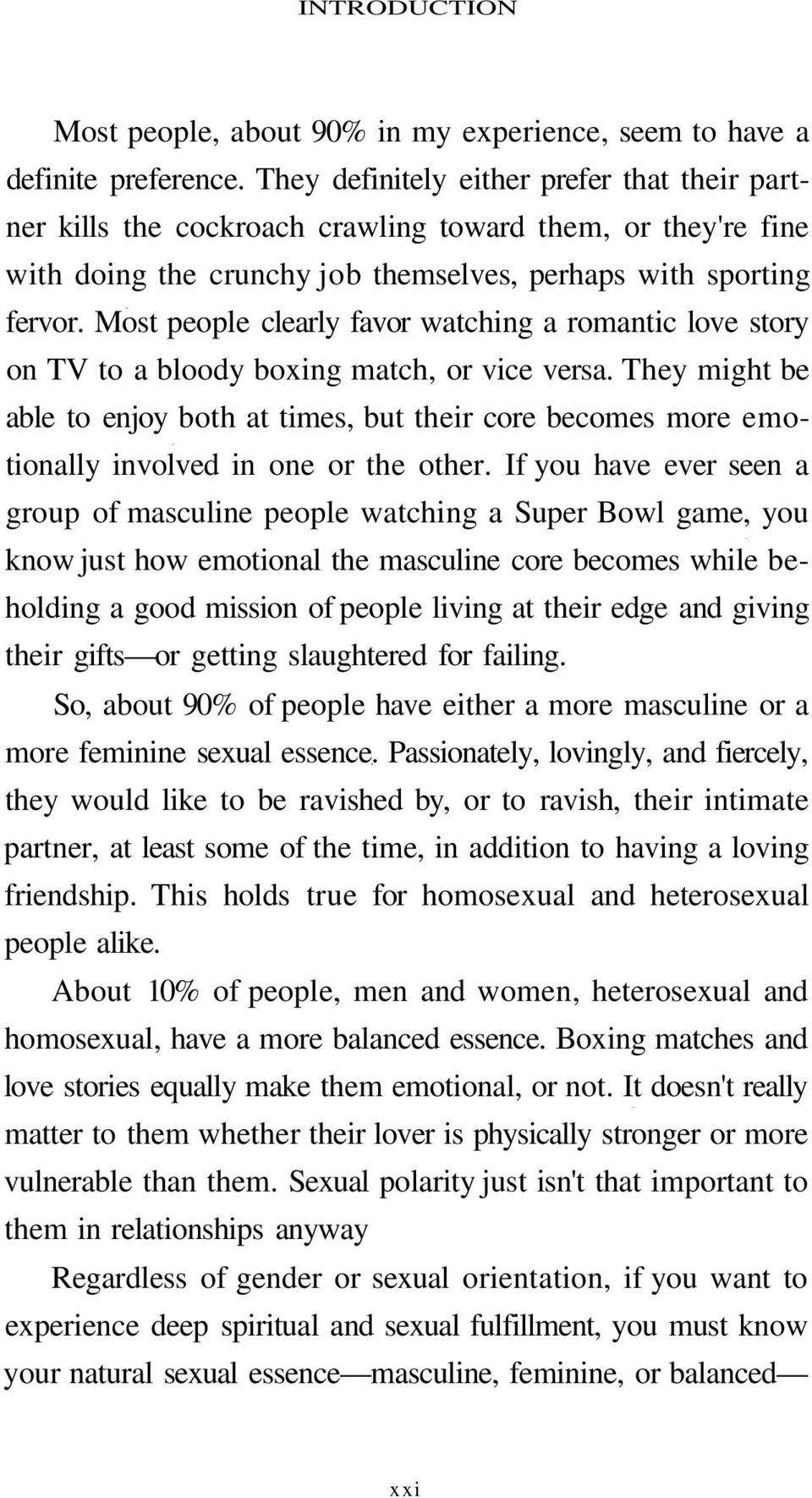 Most people clearly favor watching a romantic love story on TV to a bloody boxing match, or vice versa.