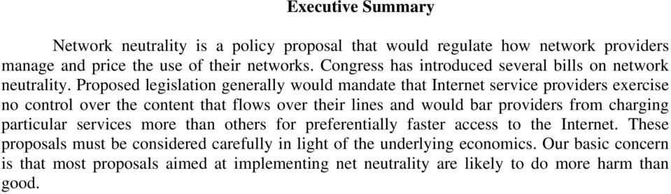 Proposed legislation generally would mandate that Internet service providers exercise no control over the content that flows over their lines and would bar providers