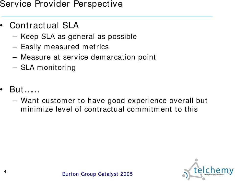 demarcation point SLA monitoring But Want customer to have good