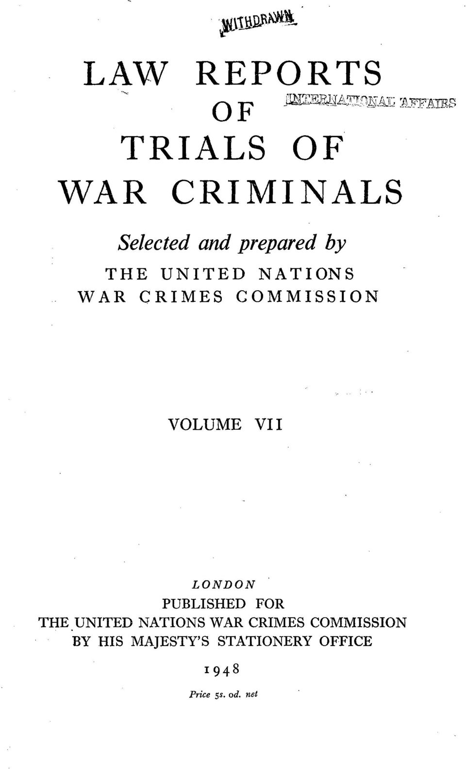 UNITED NATIONS WAR C RIMESC 0 M M IS S ION VOLUME VII LONDON