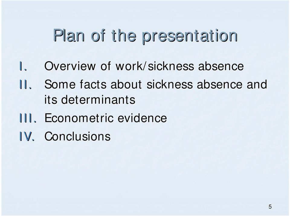Some facts about sickness absence and