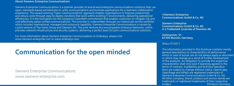 This award-winning Open Communications approach enables organizations to improve productivity and reduce costs through easy-to-deploy solutions that work within existing IT environments, delivering