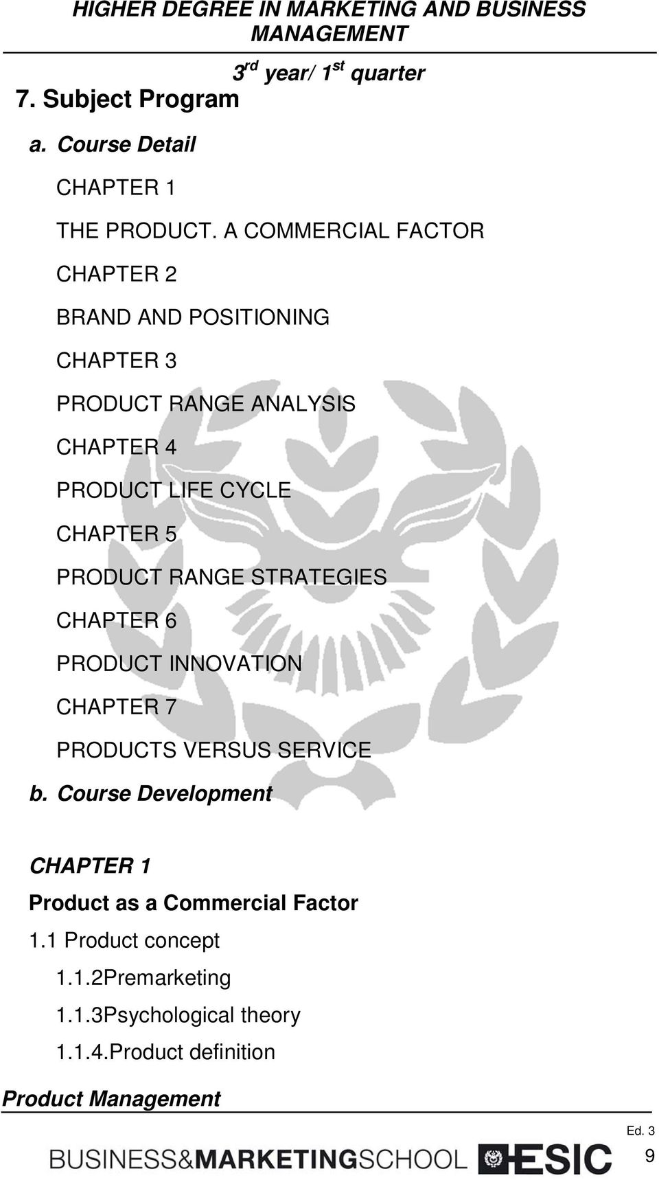 LIFE CYCLE CHAPTER 5 PRODUCT RANGE STRATEGIES CHAPTER 6 PRODUCT INNOVATION CHAPTER 7 PRODUCTS VERSUS