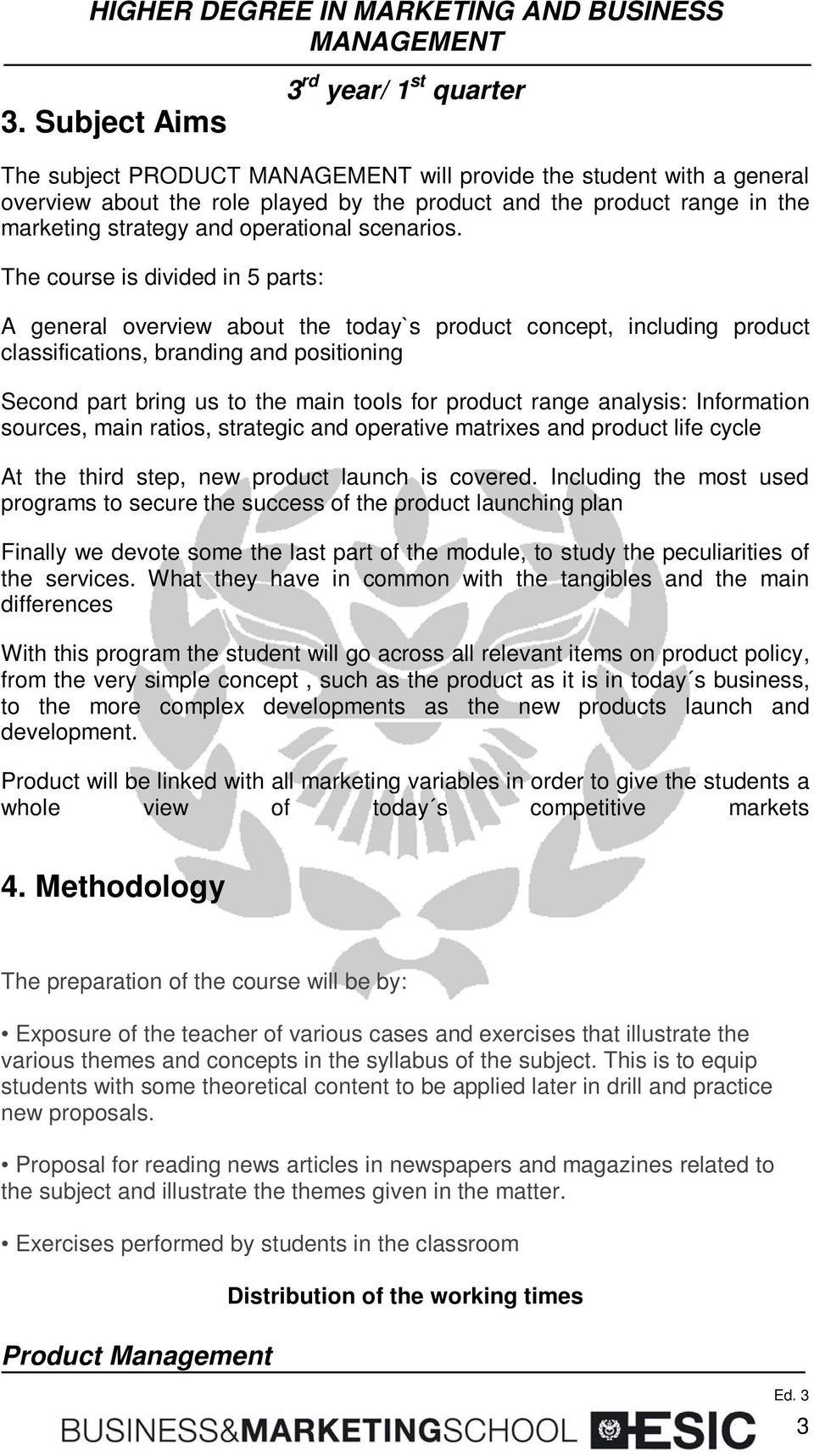 range analysis: Information sources, main ratios, strategic and operative matrixes and product life cycle At the third step, new product launch is covered.