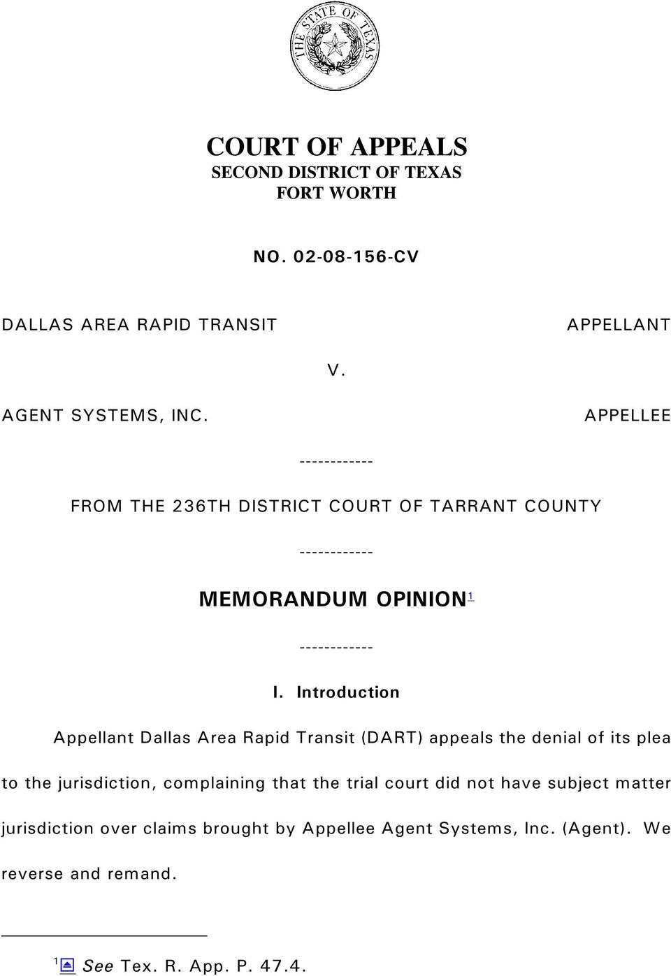 Introduction Appellant Dallas Area Rapid Transit (DART) appeals the denial of its plea to the jurisdiction, complaining that the trial