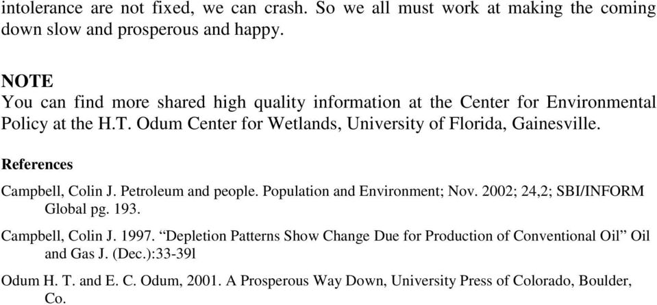 References Campbell, Colin J. Petroleum and people. Population and Environment; Nov. 2002; 24,2; SBI/INFORM Global pg. 193. Campbell, Colin J. 1997.