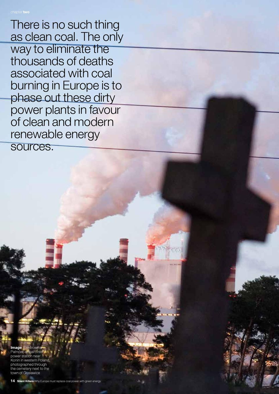dirty power plants in favour of clean and modern renewable energy sources.