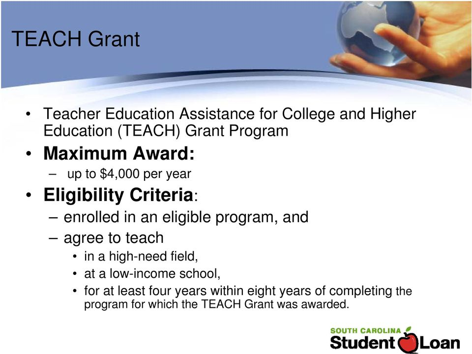 eligible program, and agree to teach in a high-need field, at a low-income school, for at
