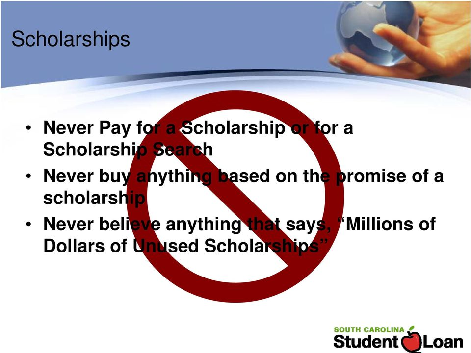 promise of a scholarship Never believe anything