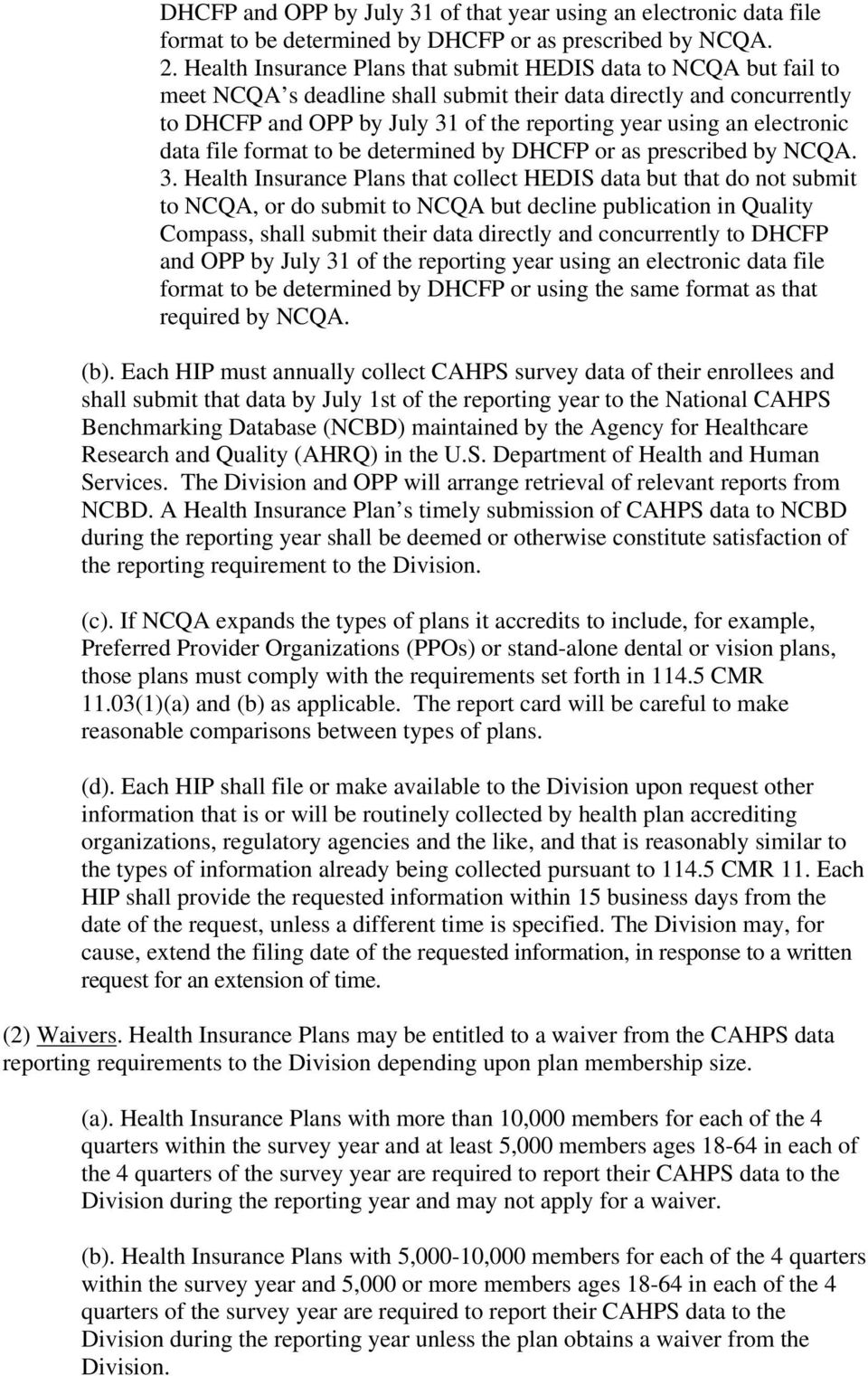electronic data file format to be determined by DHCFP or as prescribed by NCQA. 3.