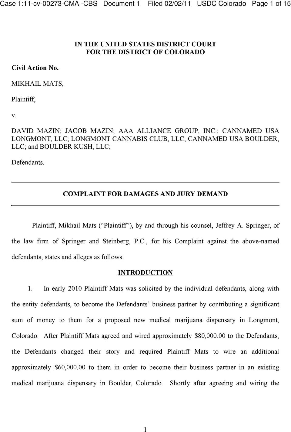 COMPLAINT FOR DAMAGES AND JURY DEMAND Plaintiff, Mikhail Mats ( Plaintiff ), by and through his counsel, Jeffrey A. Springer, of the law firm of Springer and Steinberg, P.C., for his Complaint against the above-named defendants, states and alleges as follows: INTRODUCTION 1.