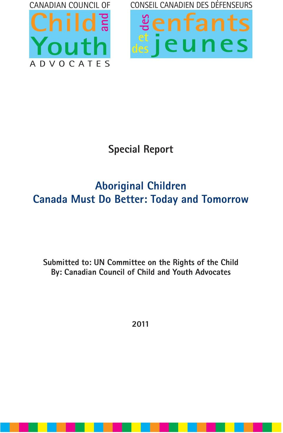 Today Tomorrow Submitted to: UN Committee on