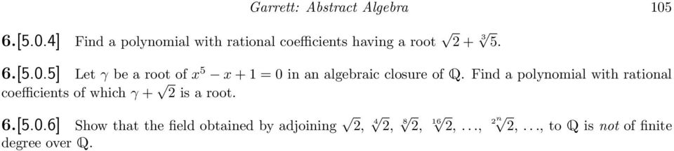 Find a polynomial with rational coefficients of which γ + 2 is a root. 6.[5.0.