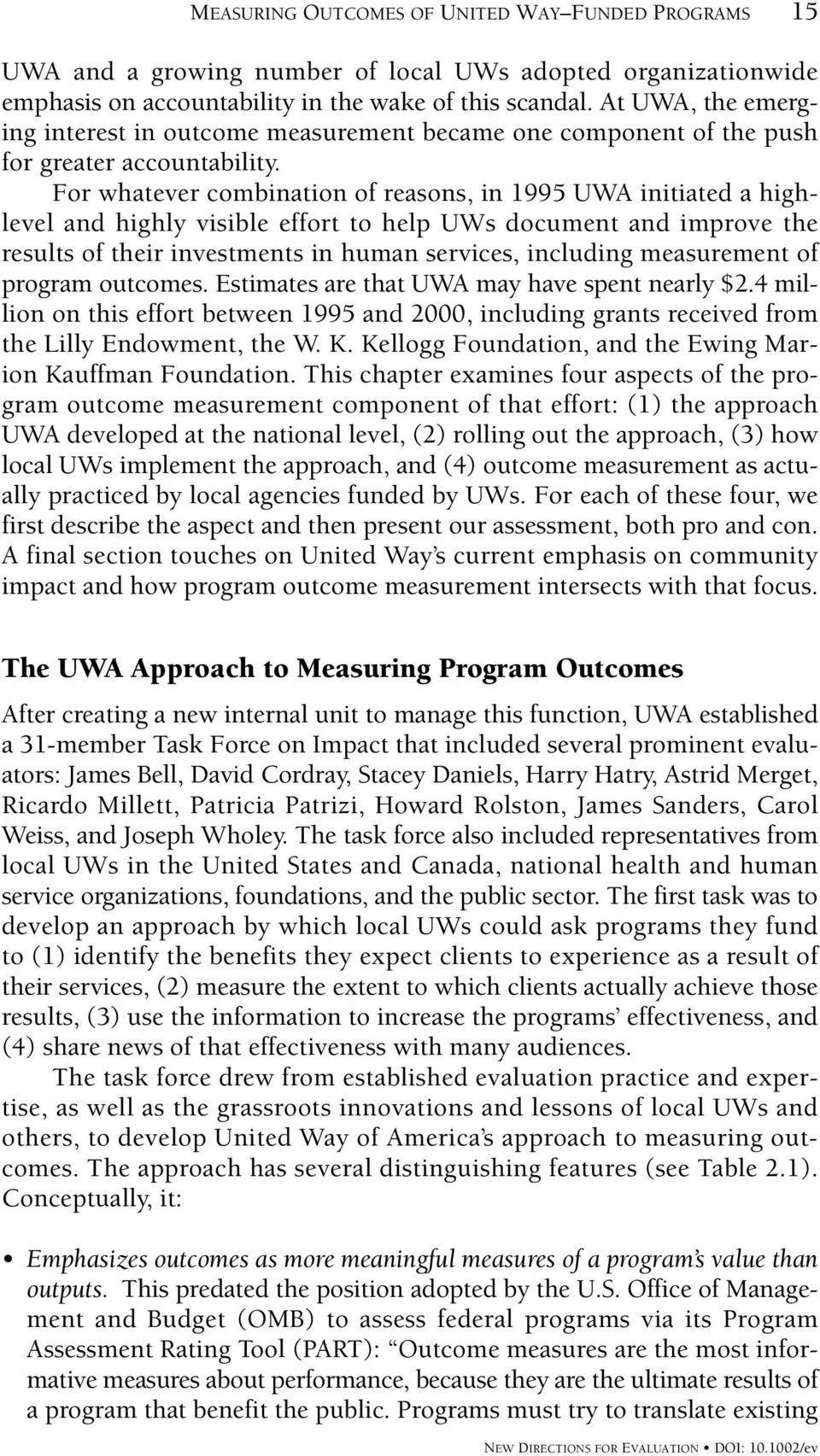 For whatever combination of reasons, in 1995 UWA initiated a highlevel and highly visible effort to help UWs document and improve the results of their investments in human services, including