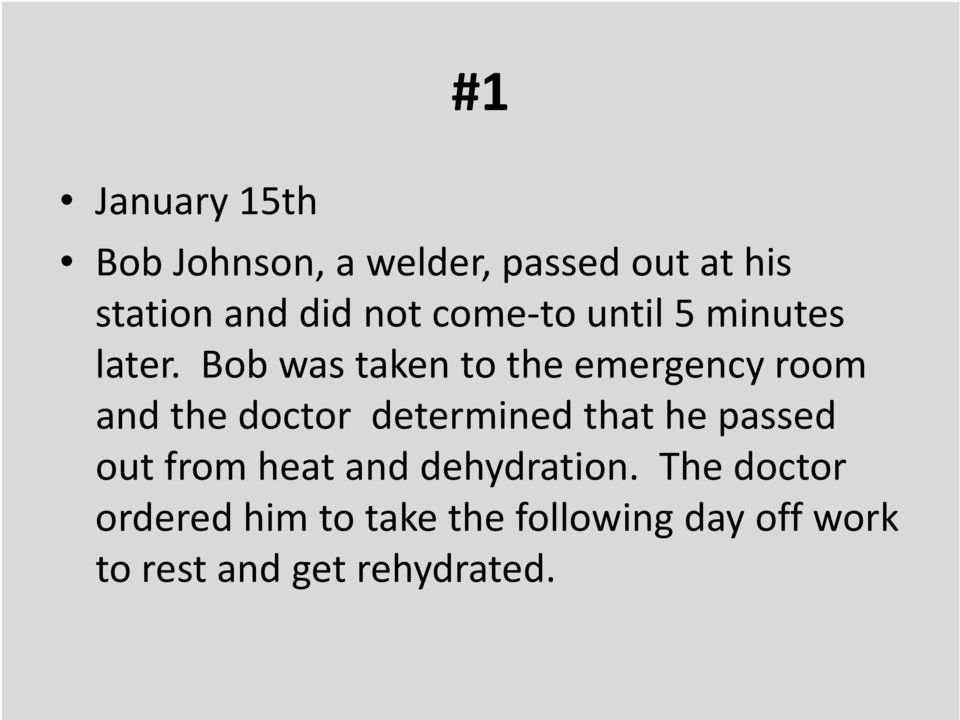 Bob was taken to the emergency room and the doctor determined that he