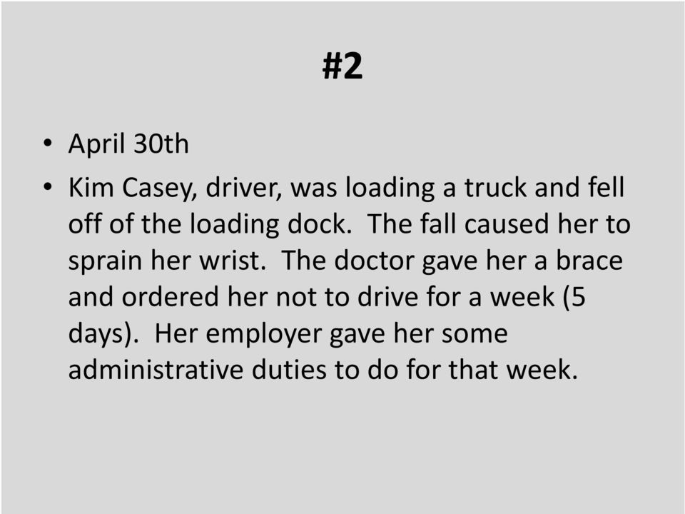 The doctor gave her a brace and ordered her not to drive for a week