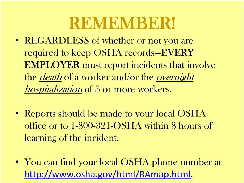 incidents that involve the death of a worker and/or the overnight hospitalization of 3 or more