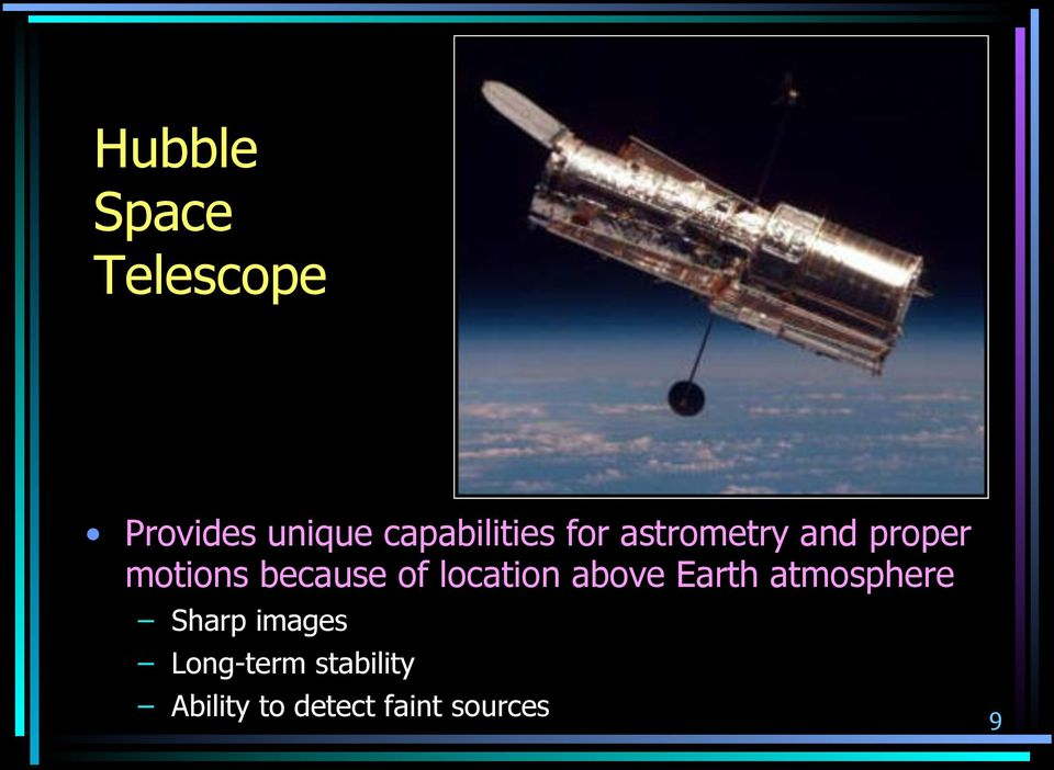 because of location above Earth atmosphere Sharp