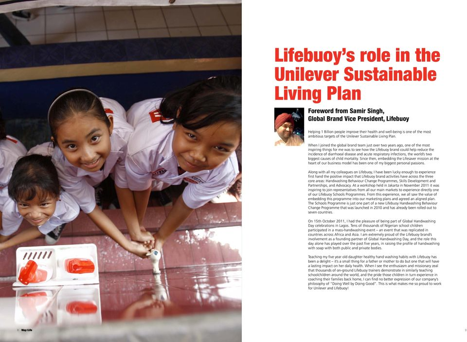 When I joined the global brand team just over two years ago, one of the most inspiring things for me was to see how the Lifebuoy brand could help reduce the incidence of diarrhoeal disease and acute