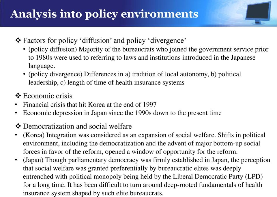 (policy divergence) Differences in a) tradition of local autonomy, b) political leadership, c) length of time of health insurance systems Economic crisis Financial crisis that hit Korea at the end of