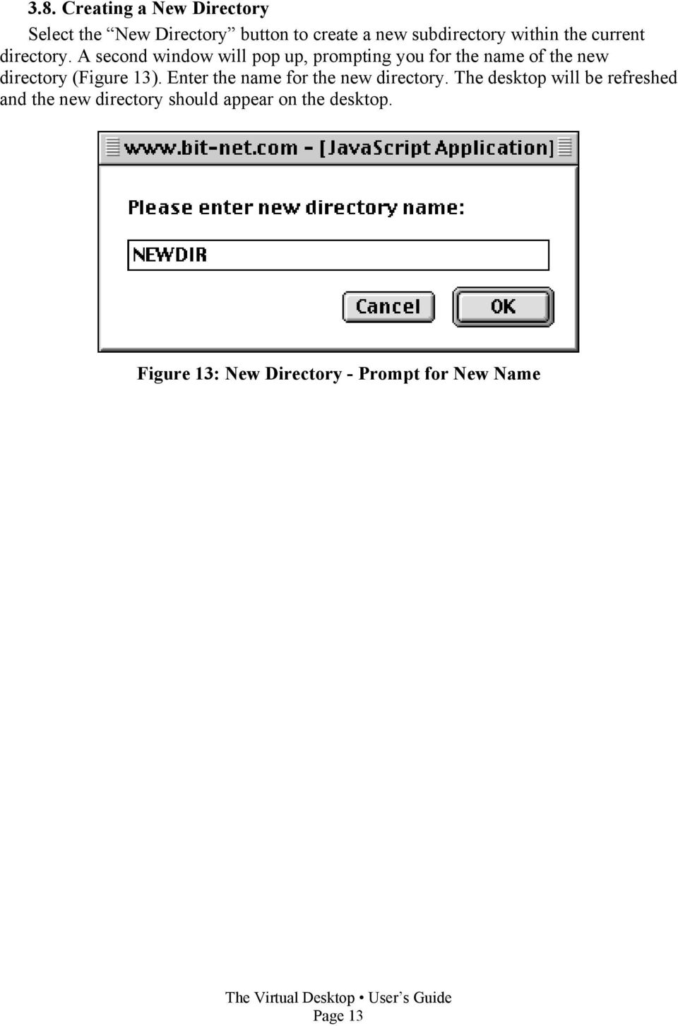 A second window will pop up, prompting you for the name of the new directory (Figure 13).