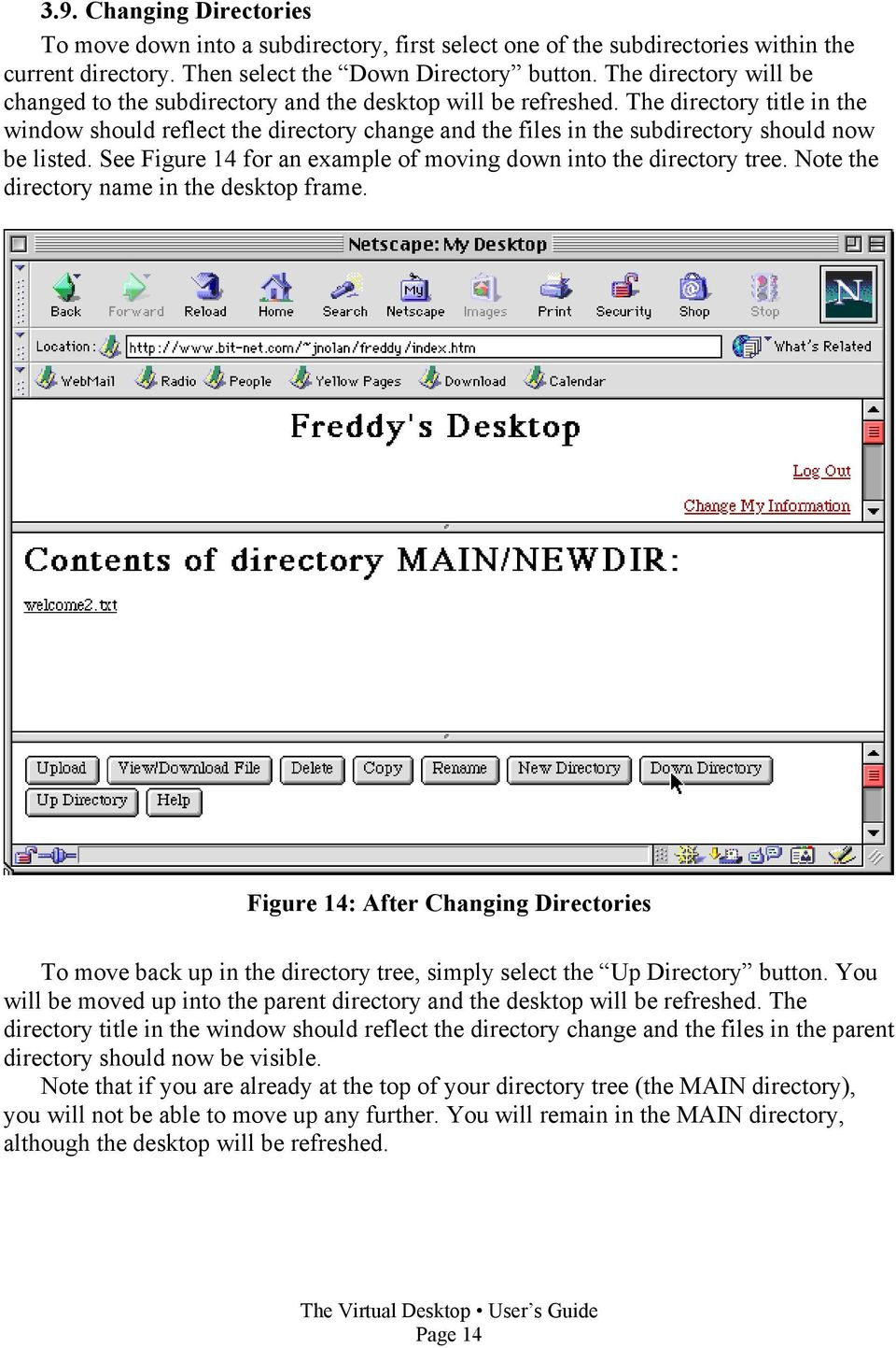 The directory title in the window should reflect the directory change and the files in the subdirectory should now be listed. See Figure 14 for an example of moving down into the directory tree.