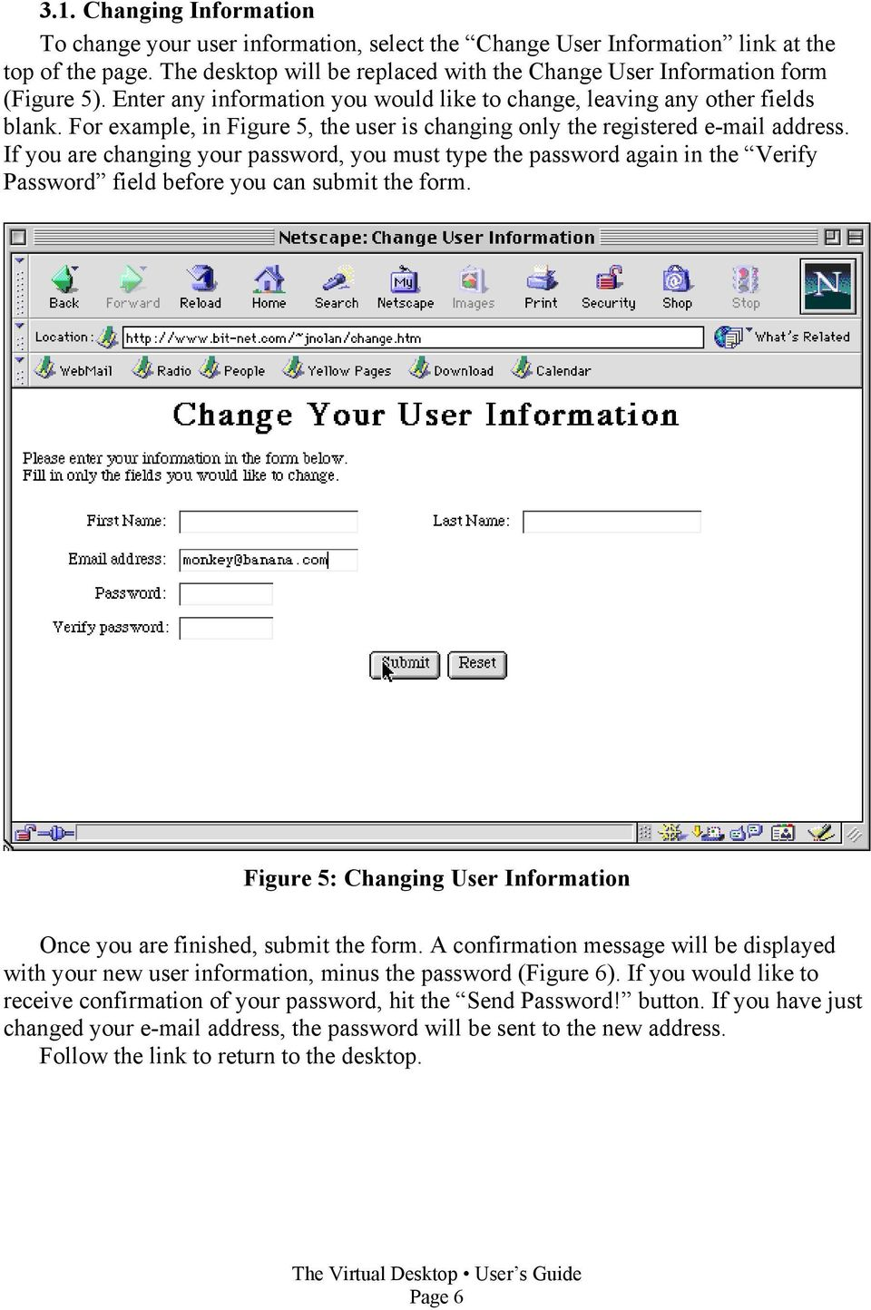 For example, in Figure 5, the user is changing only the registered e-mail address.