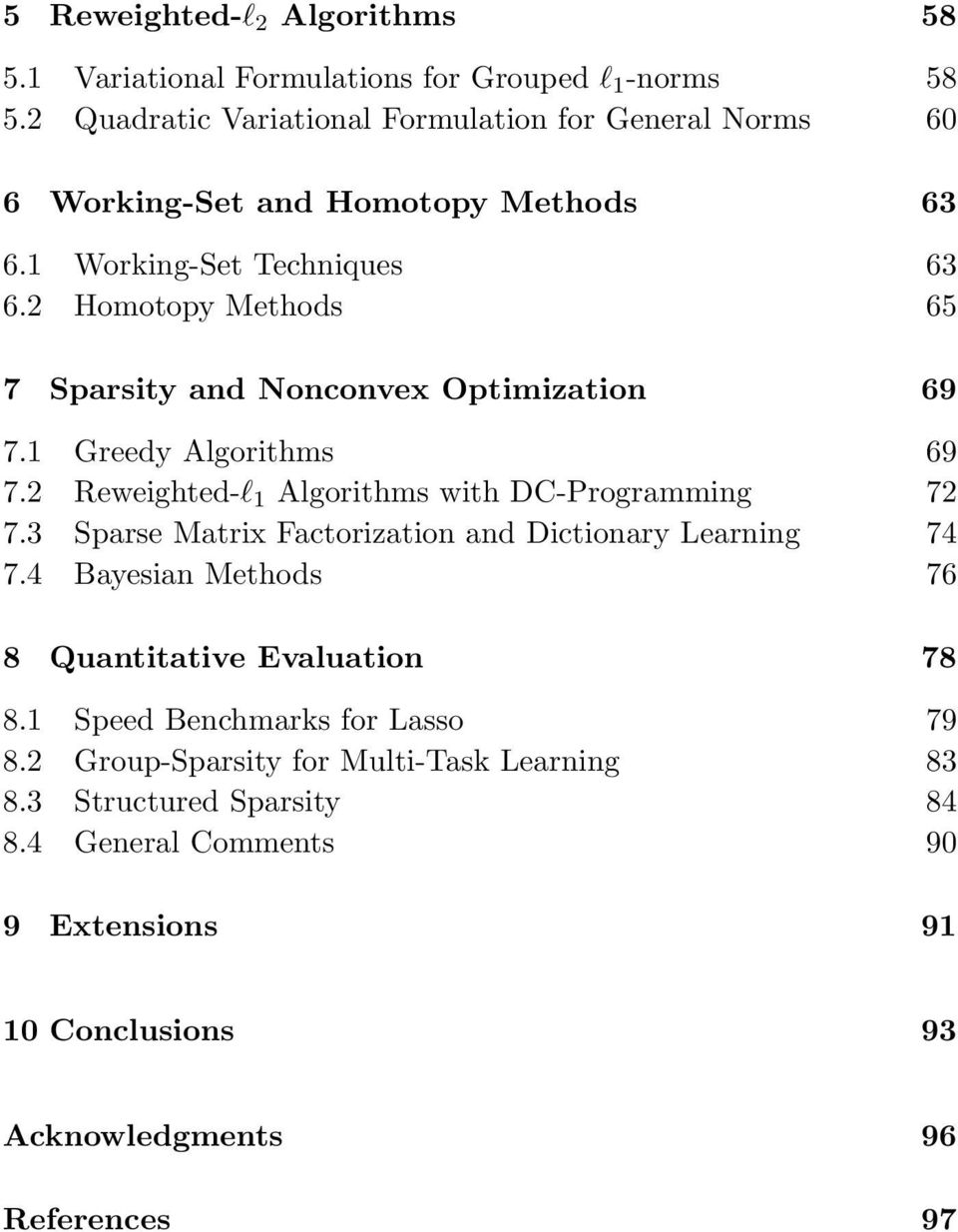 2 Homotopy Methods 65 7 Sparsity and Nonconvex Optimization 69 7.1 Greedy Algorithms 69 7.2 Reweighted-l 1 Algorithms with DC-Programming 72 7.