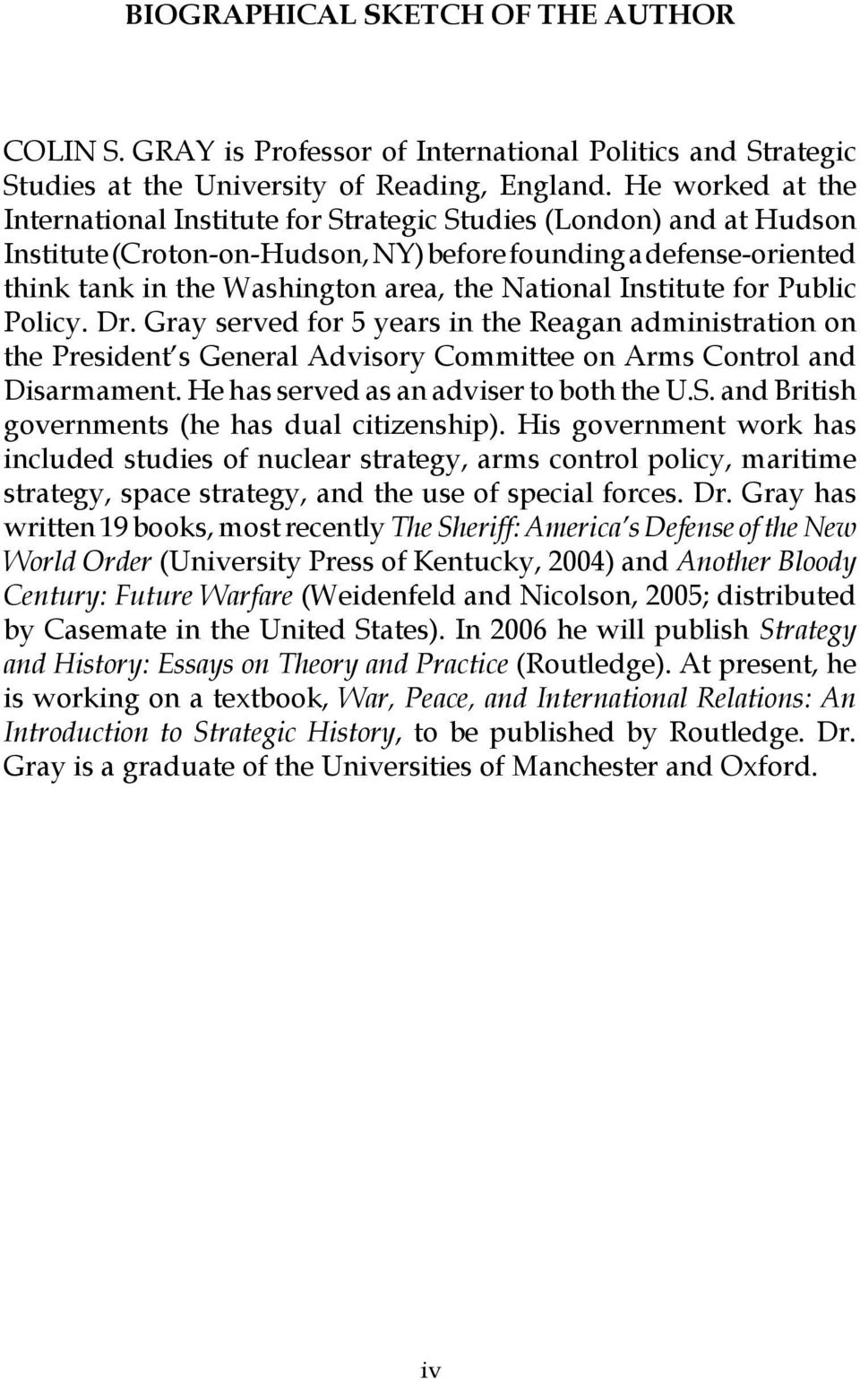 National Institute for Public Policy. Dr. Gray served for 5 years in the Reagan administration on the President s General Advisory Committee on Arms Control and Disarmament.