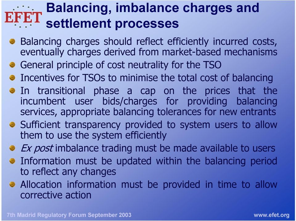 providing balancing services, appropriate balancing tolerances for new entrants Sufficient transparency provided to system users to allow them to use the system efficiently Ex post