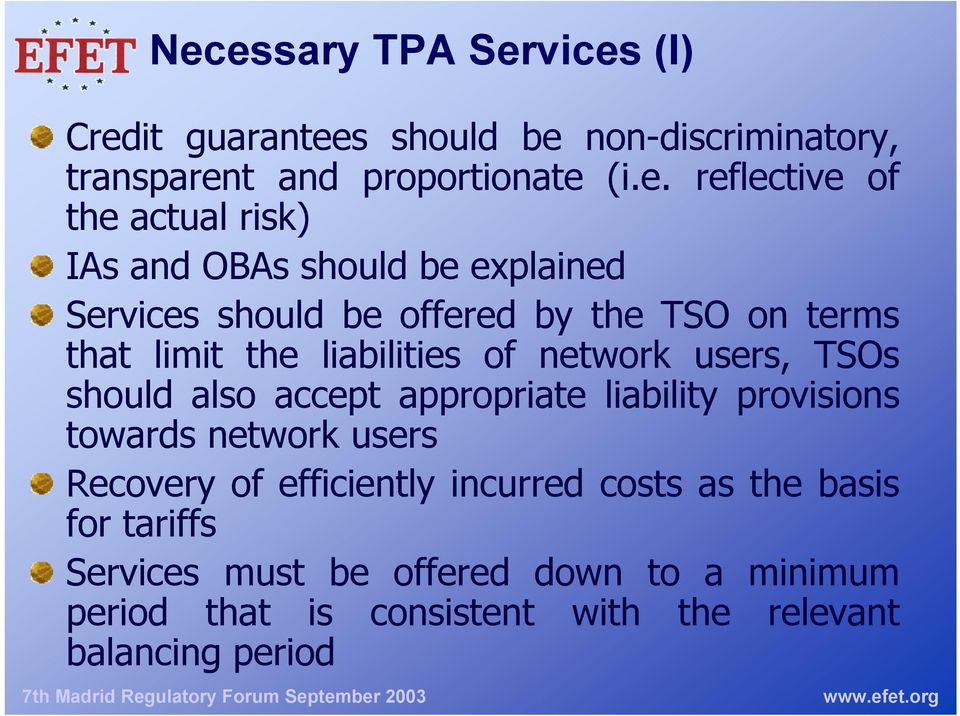 network users, TSOs should also accept appropriate liability provisions towards network users Recovery of efficiently incurred