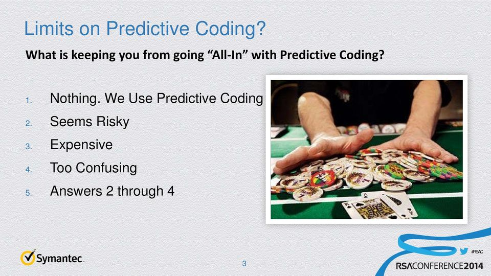 Predictive Coding? 1. Nothing.