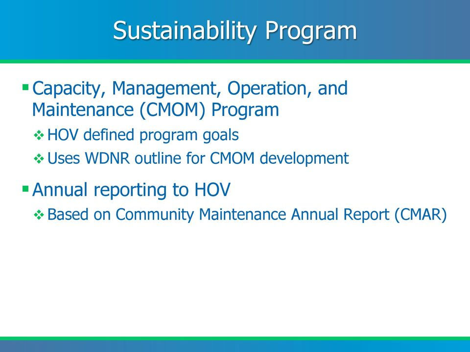 v Uses WDNR outline for CMOM development Annual reporting
