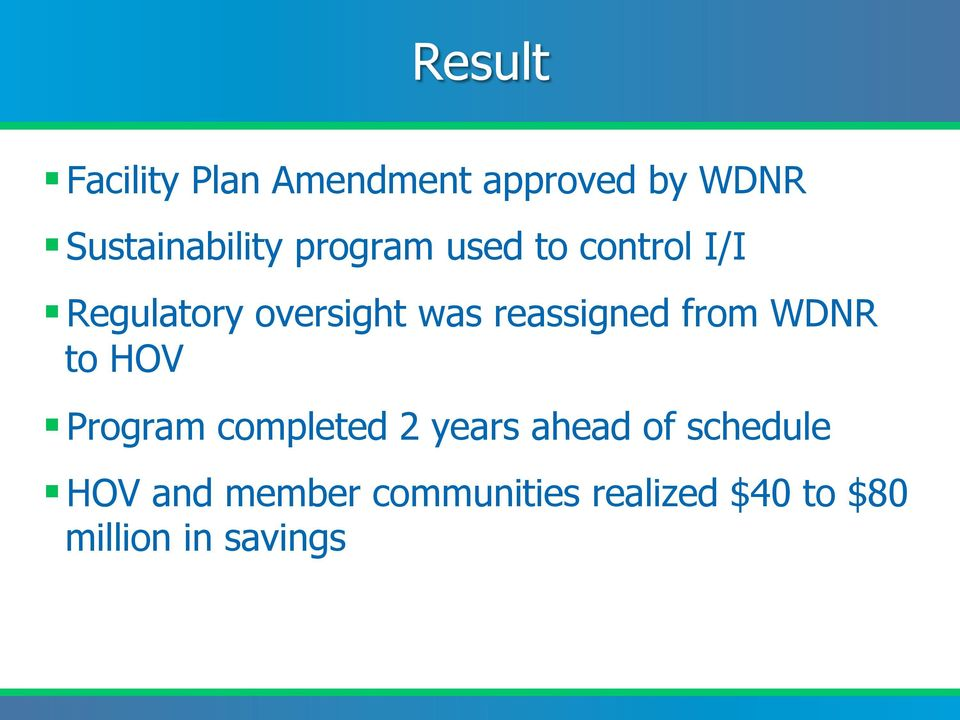 from WDNR to HOV Program completed 2 years ahead of schedule