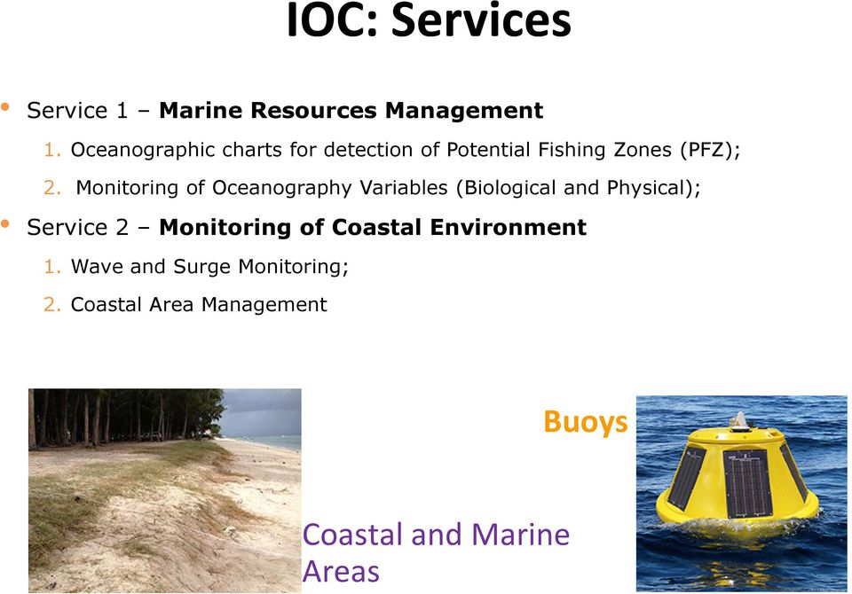 Monitoring of Oceanography Variables (Biological and Physical); Service 2
