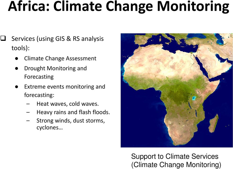 monitoring and forecasting: Heat waves, cold waves. Heavy rains and flash floods.