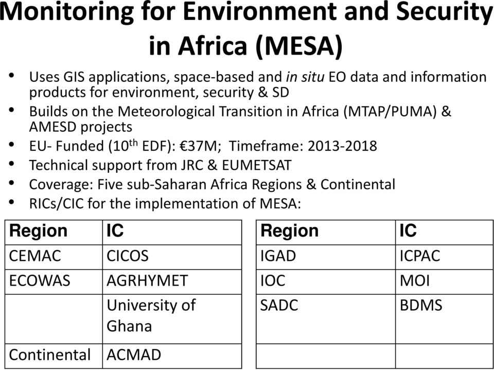 37M; Timeframe: 2013-2018 Technical support from JRC & EUMETSAT Coverage: Five sub-saharan Africa Regions & Continental RICs/CIC for