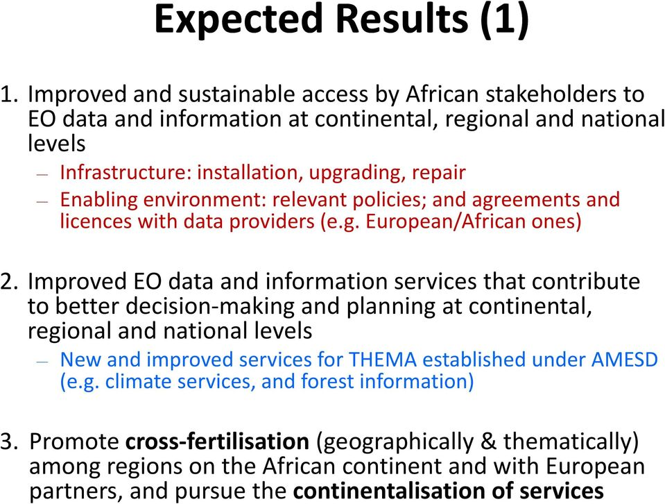 environment: relevant policies; and agreements and licences with data providers (e.g. European/African ones) 2.