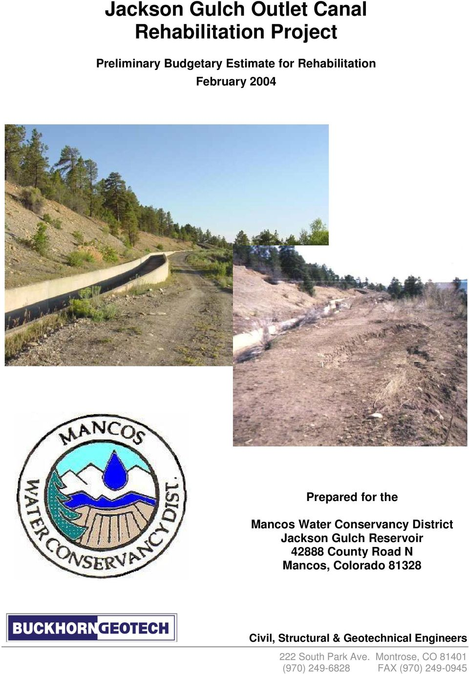 Jackson Gulch Reservoir 42888 County Road N Mancos, Colorado 81328 Civil, Structural &