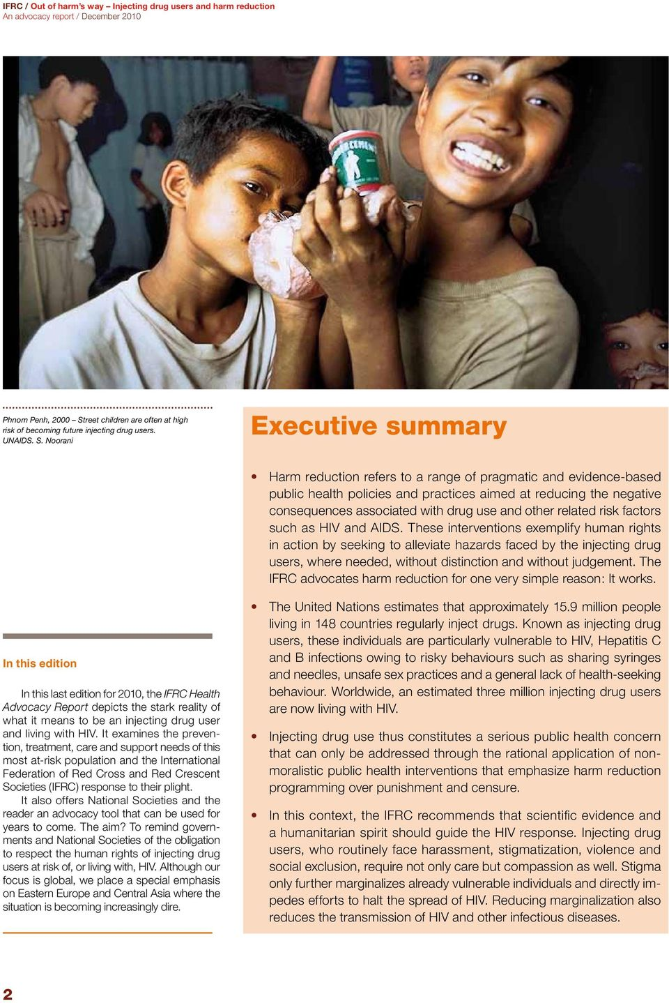 Noorani Executive summary Harm reduction refers to a range of pragmatic and evidence-based public health policies and practices aimed at reducing the negative consequences associated with drug use