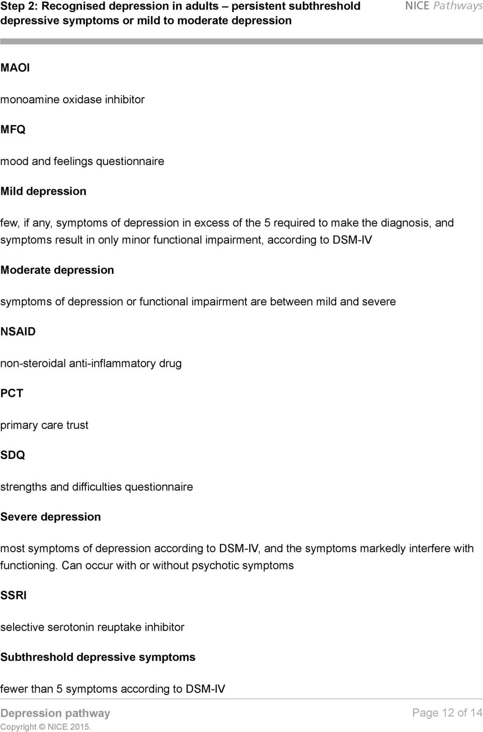 anti-inflammatory drug PCT primary care trust SDQ strengths and difficulties questionnaire Severe depression most symptoms of depression according to DSM-IV, and the symptoms markedly