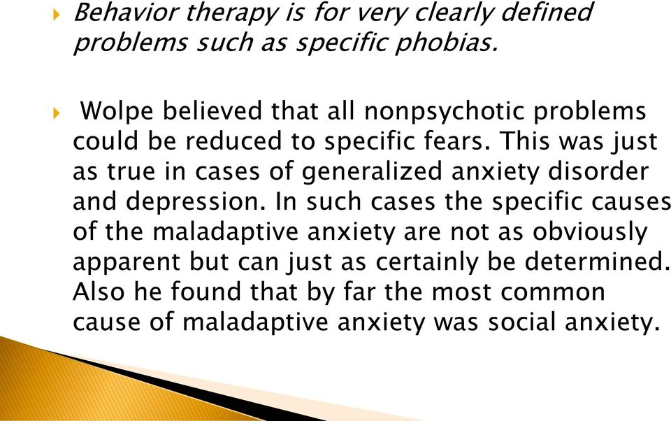 This was just as true in cases of generalized anxiety disorder and depression.