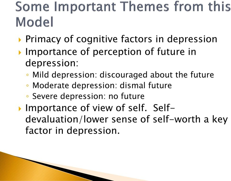 Moderate depression: dismal future Severe depression: no future Importance