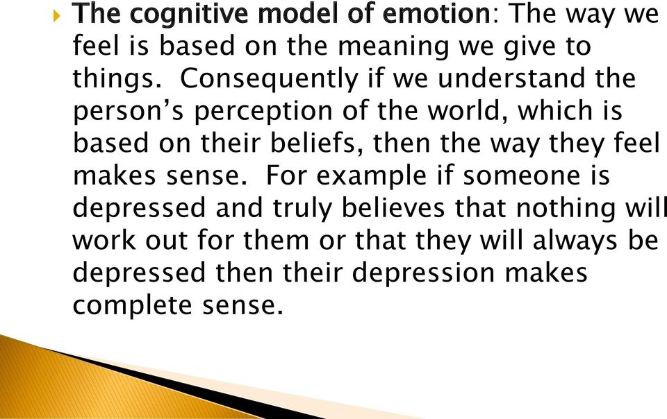 beliefs, then the way they feel makes sense.