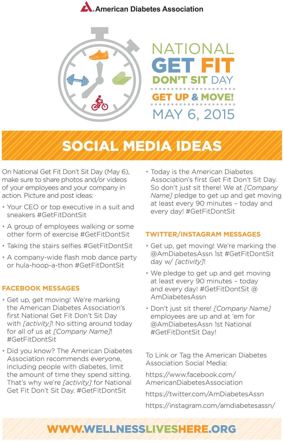 #GetFitDontSit A company-wide flash mob dance party or hula-hoop-a-thon #GetFitDontSit FACEBOOK MESSAGES Get up, get moving!