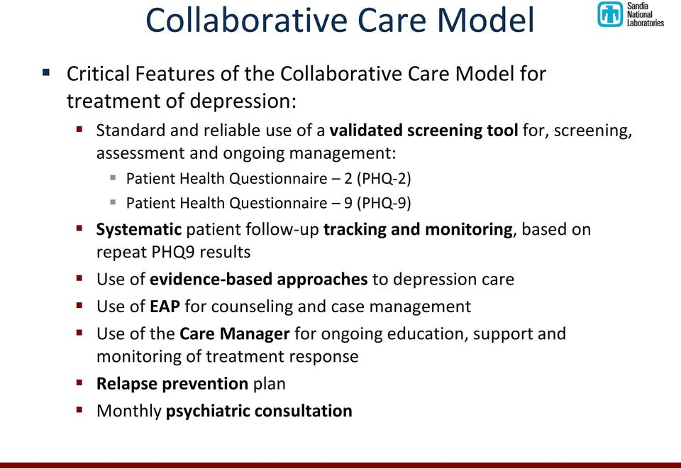 follow-up tracking and monitoring, based on repeat PHQ9 results Use of evidence-based approaches to depression care Use of EAP for counseling and case