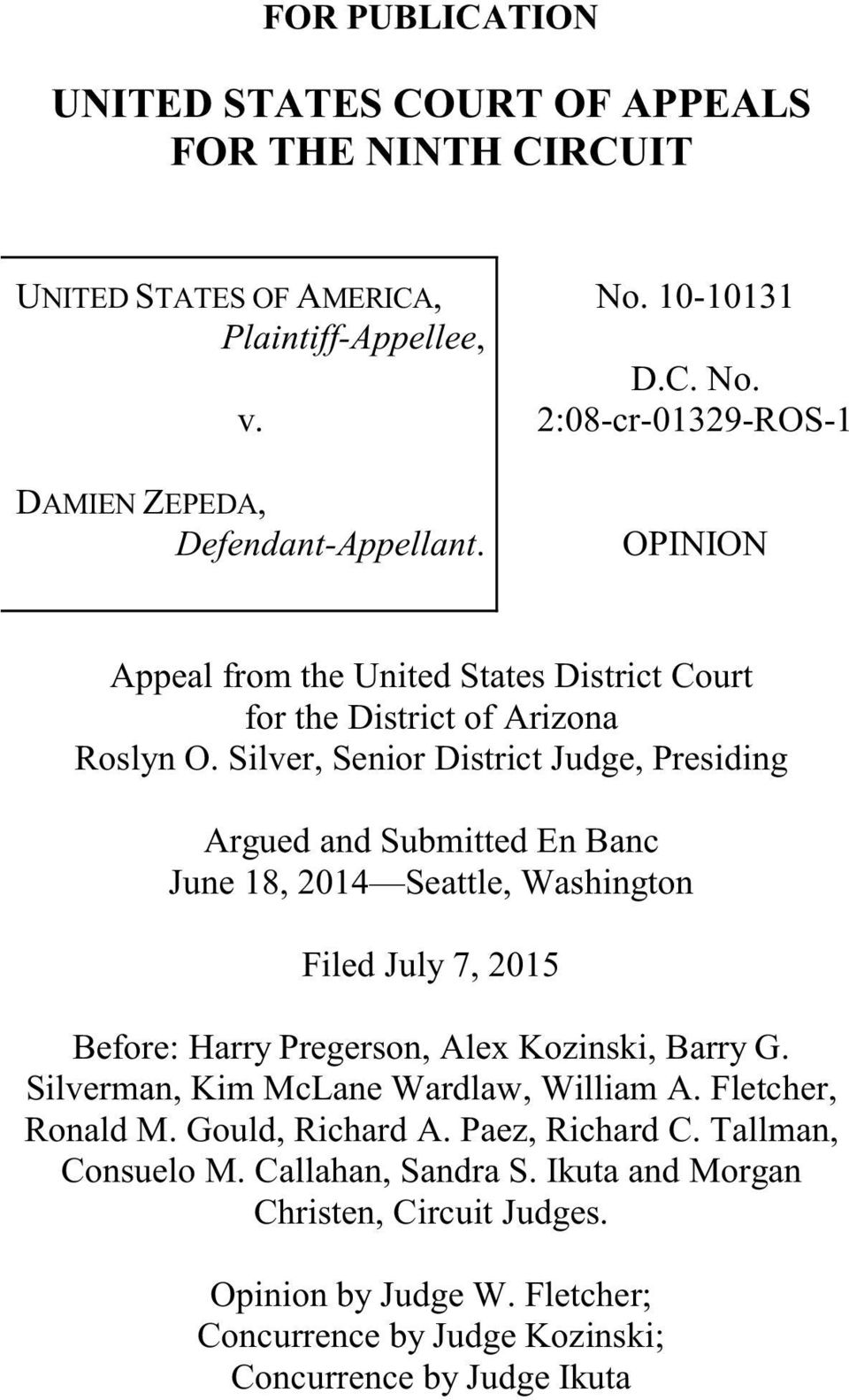 Silver, Senior District Judge, Presiding Argued and Submitted En Banc June 18, 2014 Seattle, Washington Filed July 7, 2015 Before: Harry Pregerson, Alex Kozinski, Barry G.