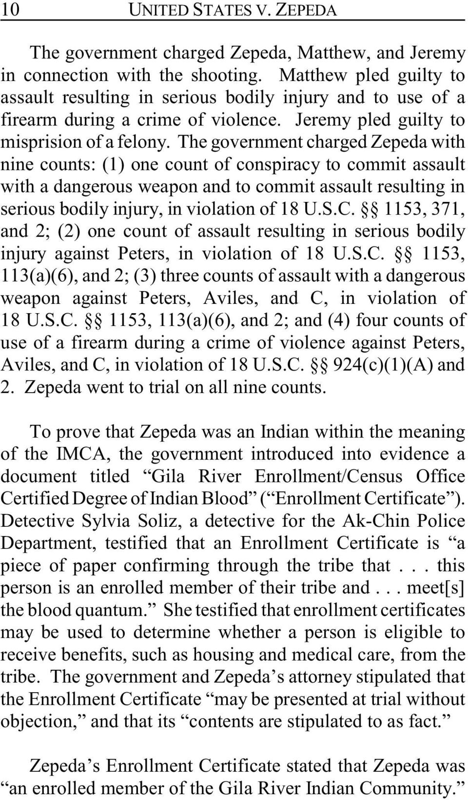 The government charged Zepeda with nine counts: (1) one count of conspiracy to commit assault with a dangerous weapon and to commit assault resulting in serious bodily injury, in violation of 18 U.S.