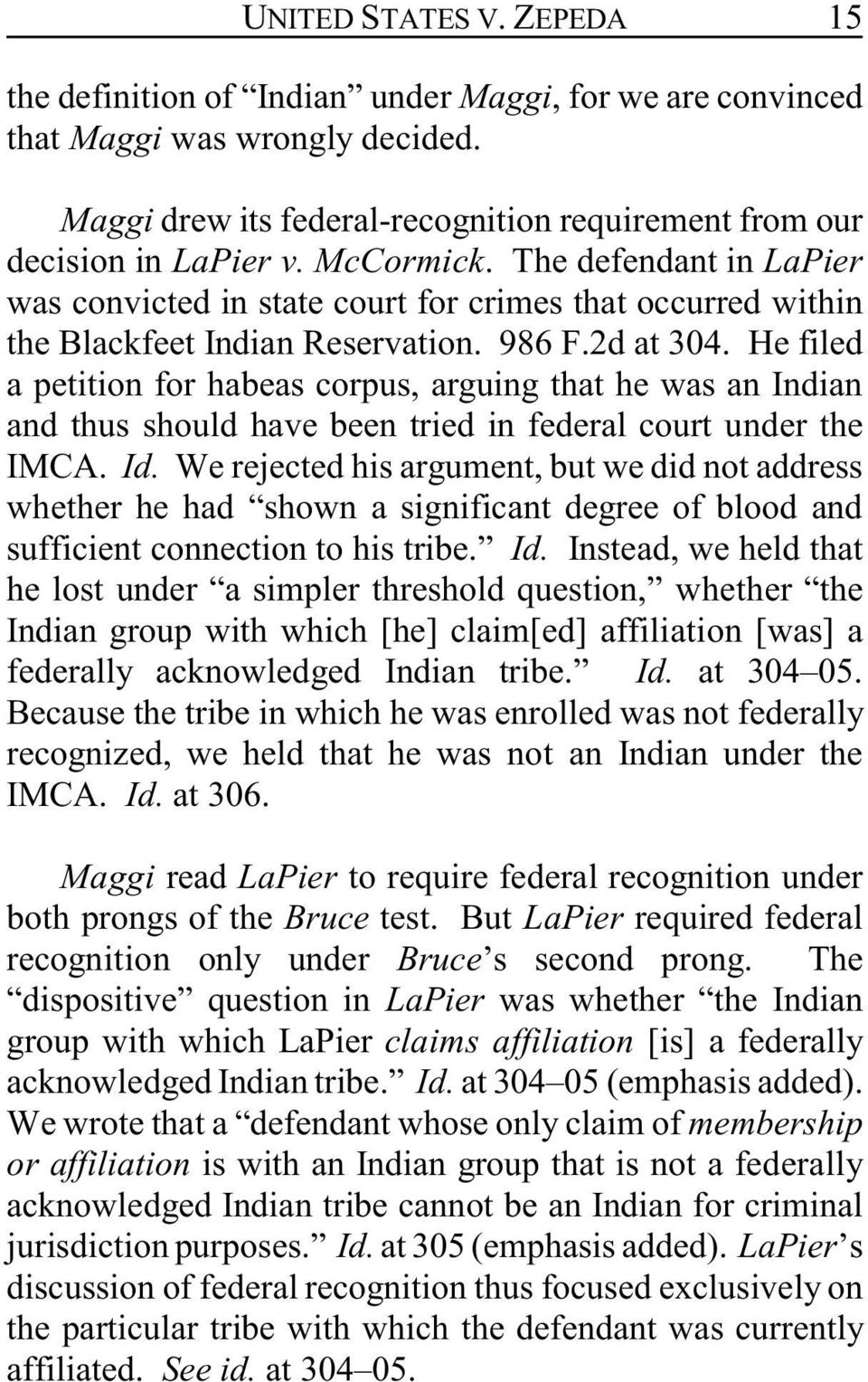 He filed a petition for habeas corpus, arguing that he was an Indian and thus should have been tried in federal court under the IMCA. Id.